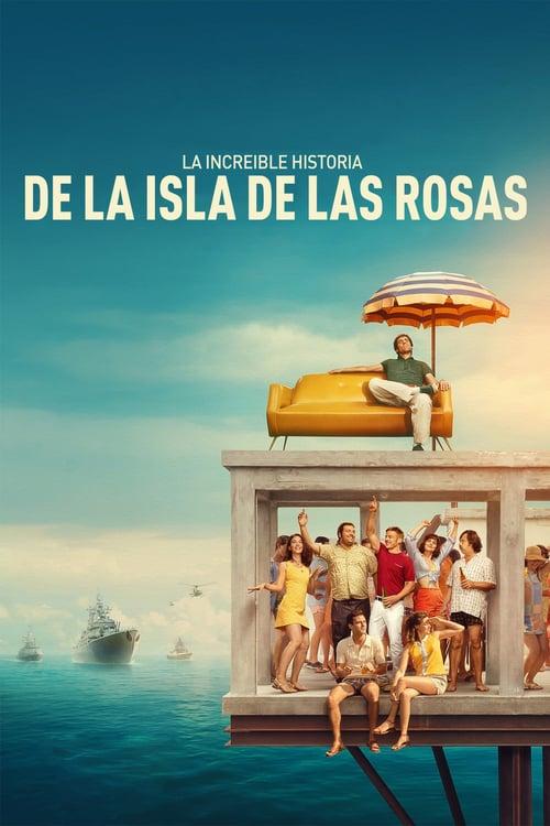 La increíble historia de la Isla de las Rosas poster