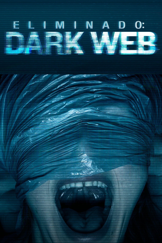 Eliminado: Dark Web poster
