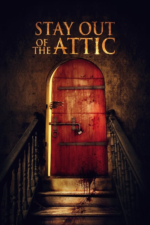 Stay Out of the Attic poster