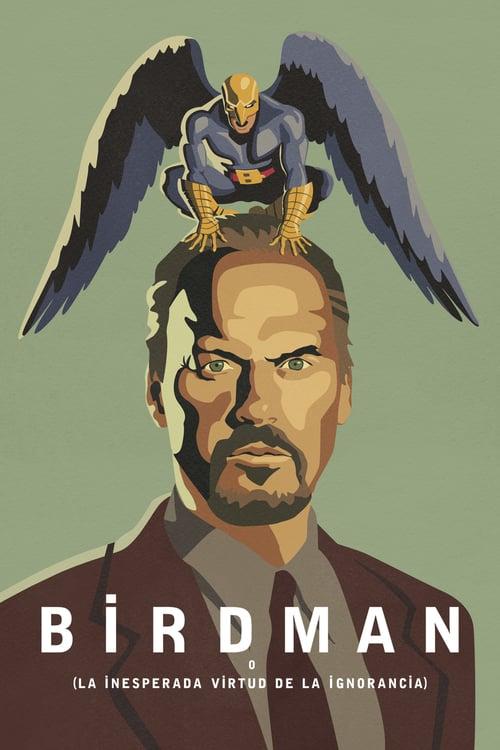 Póster película Birdman o (la inesperada virtud de la ignorancia)