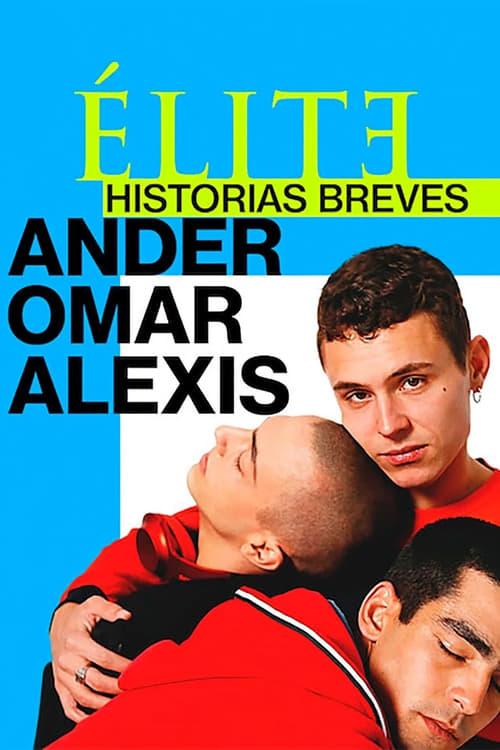 Élite historias breves: Omar Ander Alexis poster