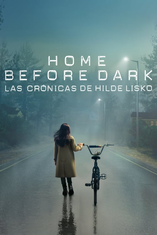 Home Before Dark - Las crónicas de Hilde Lisko poster