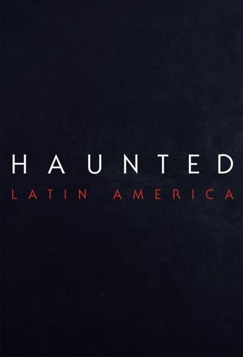 Haunted: Latinoamérica poster