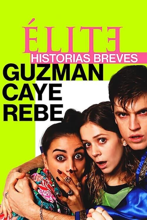 Élite historias breves: Guzmán Caye Rebe poster