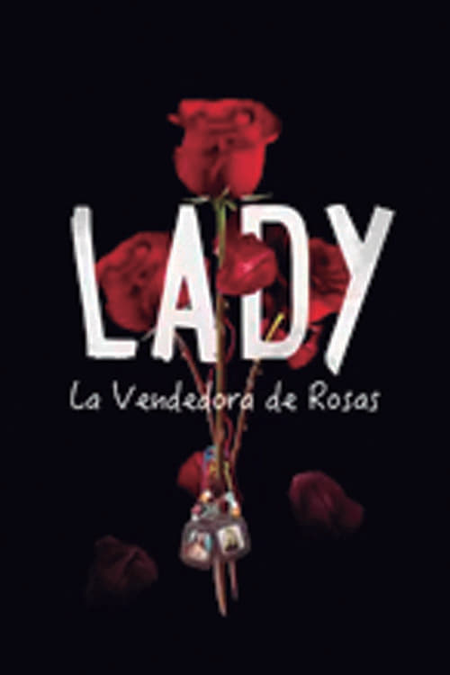 Temporada 1 : Lady, La Vendedora De Rosas (2015)