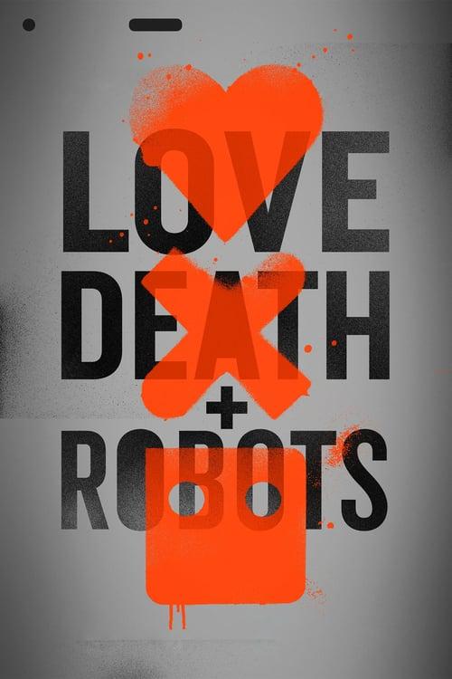 Temporada 1 : Love, Death + Robots